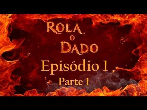 Rola o Dado - Episódio 1 - Parte 1 (RPG de mesa - D&D 3.5)