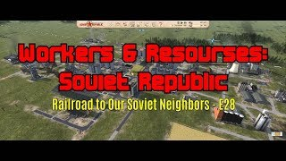 Workers & Resources: Soviet Republic - Railroad to Our Soviet Neighbors