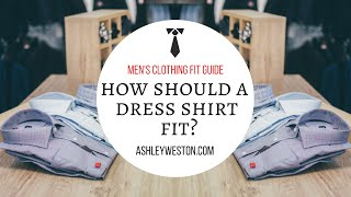 How Should A Dress Shirt Fit? - Mens Clothing Fit Guide