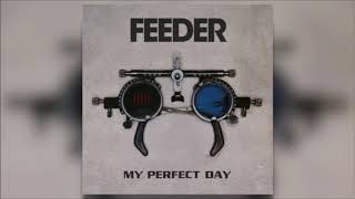 Feeder - My Perfect Day (NEW 2017 Recording)