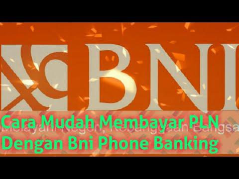 Cara Membayar Listrik Pln Dengan BNI Phone Banking