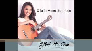 Julie Anne San Jose - Glad It's Over