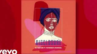 Disclosure Ft. Fatoumata Diawara   Ultimatum (Kae Sars)