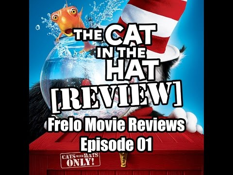 Frelo Movie Reviews 01: The Cat in The Hat
