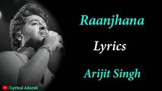 Raanjhana (Lyrics) - Arijit Singh   Hina Khan   Priyank Sharma