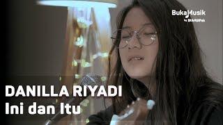 Danilla   Ini Dan Itu (with Lyrics) | BukaMusik