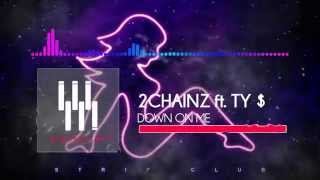 2Chainz ft. Ty Dolla $ign - Down On Me