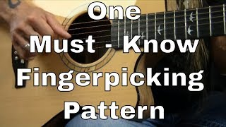 One Must Know Fingerpicking Pattern (with Dust in the Wind) - Steve Stine Guitar Lessons