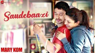 Saudebaazi Official Video HD | Mary Kom | Priyanka Chopra | Arijit Singh