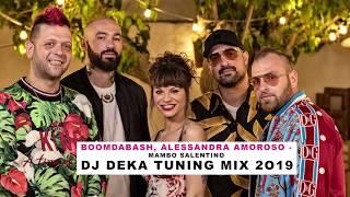 Boomdabash, Alessandra Amoroso   Mambo Salentino (DJ DEKA Tuning Mix 2019)