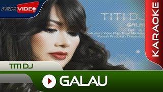 Titi DJ - Galau | Official Video + Karaoke
