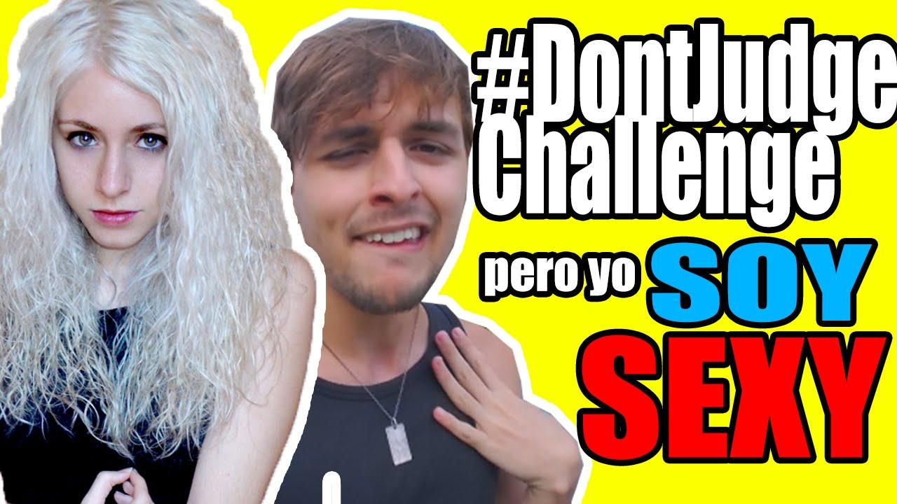 #DontJudgeChallenge pero yo SOY SEXY y HOT