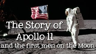 The Story of Apollo 11 and the First Men on the Moon: the Moon Landing for Kids - FreeSchool