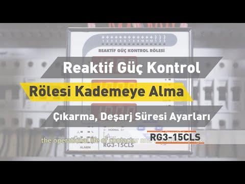 RG3 - 15 CLS Reaktif Güç Kontrol Rölesi- Kademeye Alma, Çıkarma ve Deşarj Süresi Ayarları