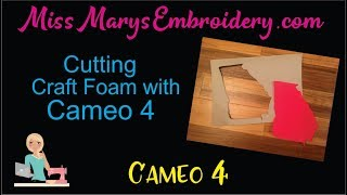 How to Cut Craft Foam with the Silhouette Cameo 4