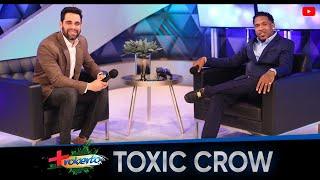 """Toxic Crow : """"Mi éxito está en el ahorro"""" MAS ROBERTO"""
