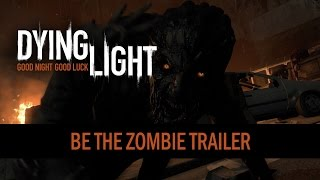 Dying Light - essere uno zombie