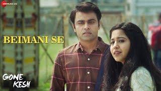 Beimani Se   Gone Kesh   Shweta Tripathi & Jitendra Kumar