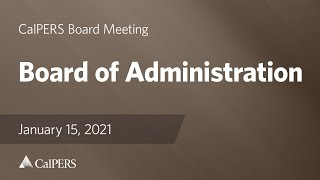 Board of Administration - Joint Meeting of CIO Interview Subcommittees | January 2021