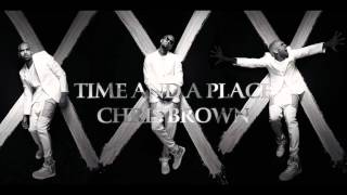 Chris Brown - Time And A Place (CDQ)