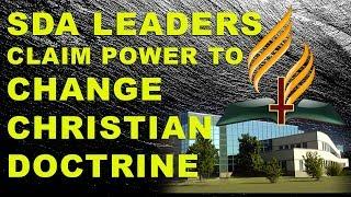 SDA Leaders Claim Power to Change Christian Doctrine