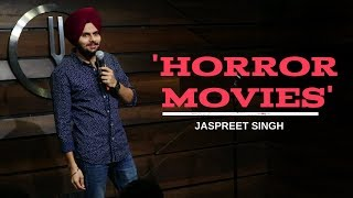 Video Horror Movies | Jaspreet Singh Stand-Up Comedy