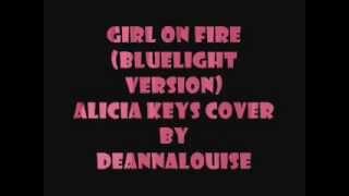 Girl On Fire (Bluelight Version) Alicia Keys Cover
