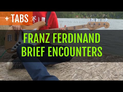 Franz Ferdinand - Brief Encounters (Bass Cover with TABS!)