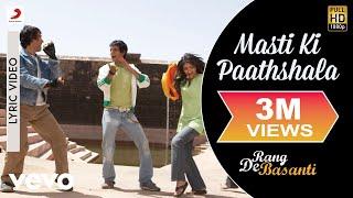 A.R. Rahman - Masti Ki Paathshala Best Lyric Video|Rang De Basanti|Aamir Khan|Naresh Iyer