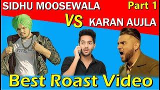 SIDHU MOOSEWALA Vs KARAN AUJLA | Fight | Part 1 | Latest Punjabi Songs Roast Video | Prince Dhimann