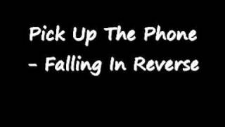 Pick Up The Phone - Falling In Reverse w lyrics in description