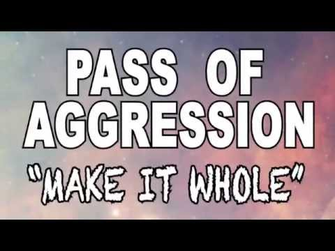 Make it Whole (Lyric Video) by Pass of Aggression