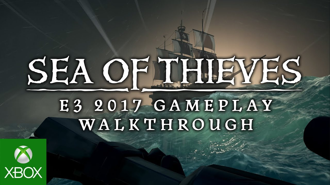 Video forE3 2017: Set Sail on A Pirate Adventure Like No Other in Sea of Thieves