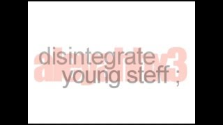 Disintegrate - Young Steff