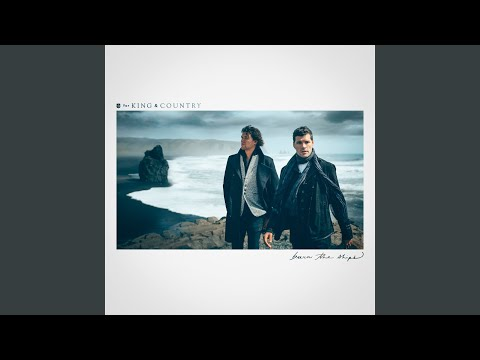 Burn The Ships - ForKingAndCountry