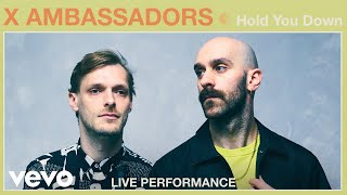 "X Ambassadors   ""Hold You Down"" Live Performance 