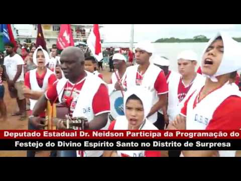 VÍDEO:DR. NEIDSON PARTICIPA DA PROGRAMAÇÃO DO FESTEJO DO DIVINO ESPÍRITO SANTO NO DISTRITO DE SURPRESA