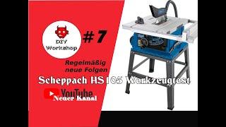 #7 DIY Workshop Werkzeugtest Scheppach HS105 Beste Tischkreissäge Unter 200€