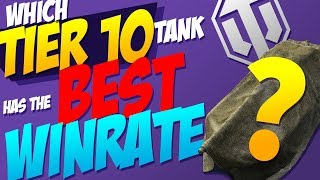 Which TIER 10 has the BEST winrate? | World of Tanks