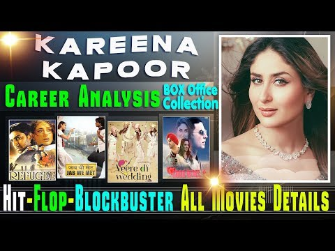 Kareena Kapoor Box Office Collection Analysis Hit and Flop Blockbuster All Movies List.