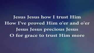 'Tis So Sweet To Trust In Jesus (with Lyrics)