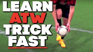 Soccer Tricks Freestyle Tutorial   How To Do ATW For Beginners