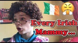 EVERY IRISH MAMMY...