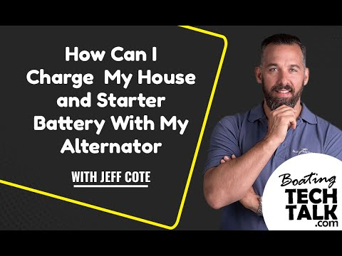 How Can I Charge My House and Starter Battery With my Alternator?