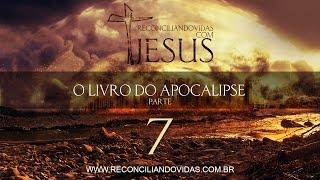 O Livro do Apocalipse - Parte 7