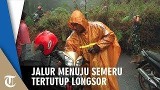 Jalur Menuju Gunung Semeru Tertutup Longsoran Tanah, Diimbau lewat Jalur Selatan Malang & Lumajang