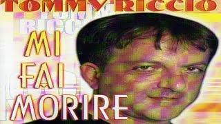 Tommy Riccio   Mi Fai Morire [Full Album]