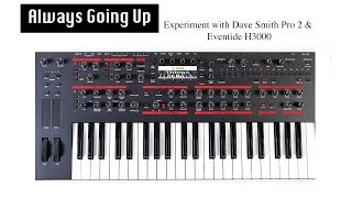 Always Going Up - Dave Smith Instruments Pro 2
