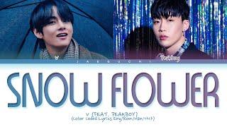 BTS V 'Snow Flower' Lyrics (feat. Peakboy) (방탄소년단 뷔 Snow Flower 가사) (Color Coded Lyrics)
