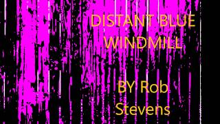Rob Stevens – Blue Windmill